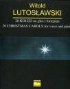 20 kolęd na głos i fortepian W. Lutosławski